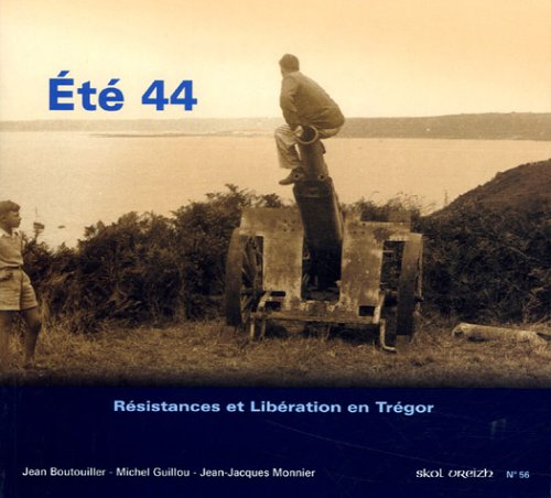 Eté 44 : Résistances et libération en Trégor