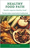 #10: Healthy Food Path Cookbook: The Best Indian Recipe Book For Healthy Foods: Healthy food path (Healthy Food Path series 1)