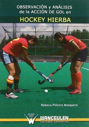 Observación Y Análisis De La Acción De Gol En Hockey Hierba por Rebeca Piñeiro Mosquera