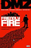 Image de DMZ Vol 4: Friendly Fire