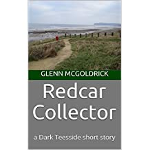 Redcar Collector: a Dark Teesside short story