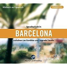 Sprachurlaub in Barcelona - Hörbuch auf Spanisch: Zwischen Las Ramblas und Sagrada Familia (Fernweh)