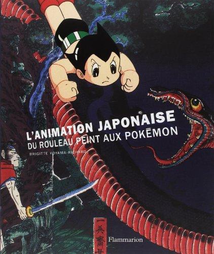 Animation Japonaise - Du rouleau peint aux Pokemon par KOYAMA-RICHARD Brigitte