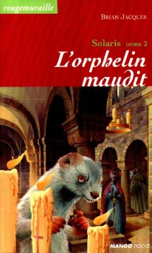 Solaris, tome 2 : L'Orphelin maudit