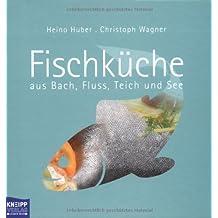 Fischküche aus Bach, Fluss, Teich und See