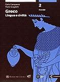 Greco: lingua e civiltà. Con esercizi. Per le Scuole superiori. Con espansione online: 2