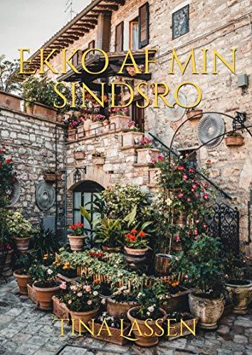 Ekko af min sindsro (Danish Edition) por Tina Lassen