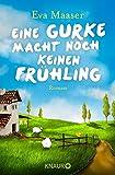 Eine Gurke macht noch keinen Frühling - Eva Maaser