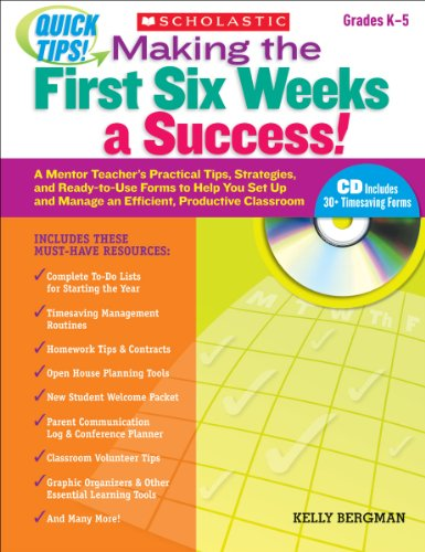 he First Six Weeks a Success!: A Mentor Teacher's Practical Tips, Strategies, and Ready-To-Use Forms to Help You Set Up and Manage (Scholastic Level 1 Set)
