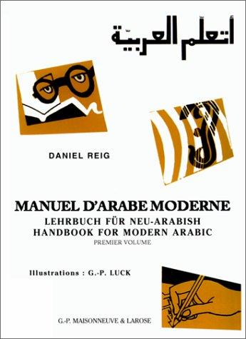 Manuel d'arabe moderne, Lehrbuch für neu-arabisch, Handbook for modern arabic 2° édition revue et augmentée