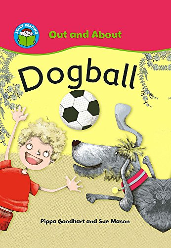 Dogball (Start Reading: Out and About)