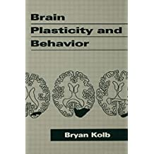 Brain Plasticity and Behavior (Distinguished Lecture Series) by Bryan Kolb (1995-10-01)