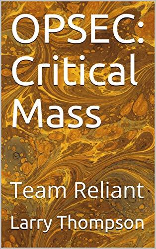 OPSEC: Critical Mass: Team Reliant