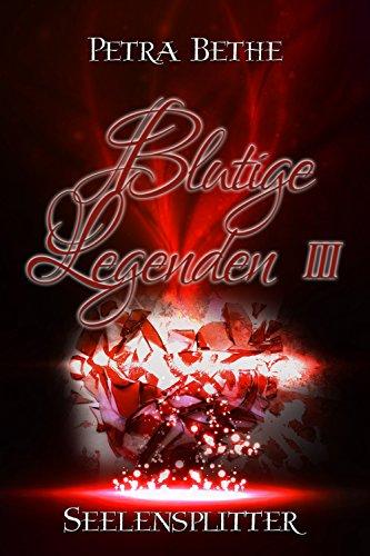 Blutige Legenden III: Seelensplitter (Bund der Enigma 3)