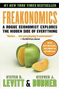 Freakonomics: A Rogue Economist Explores the Hidden Side of Everything par [Levitt, Steven D., Dubner, Stephen J.]