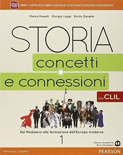 Storia. Concetti e connessioni. Con CLIL. Per le Scuole superiori. Con e-book. Con espansione online: 1