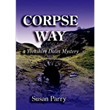 Corpse Way (The Yorkshire Dales Mysteries Book 1)
