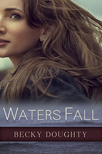 ebook: Waters Fall: Women's Christian Fiction (B00IV79YRY)
