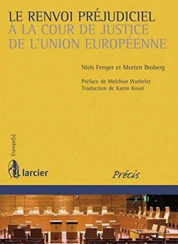 Le renvoi préjudiciel à la Cour de justice de l'Union européenne
