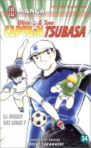 Olive et Tom, Captain Tsubasa, tome 34 : La Finale des lions !
