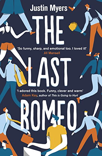 The last romeo a razor sharp laugh out loud debut ebook justin the last romeo a razor sharp laugh out loud debut by fandeluxe Gallery