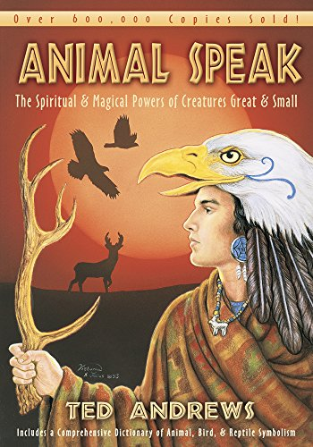 Animal Speak: The Spiritual & Magical Powers of Creatures Great and Small (Native American Animal Totems)
