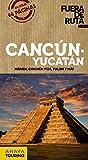 Cancún y Yucatán (Fuera De Ruta)