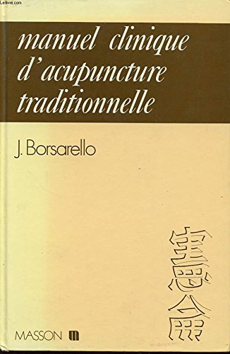 Manuel clinique d'acupuncture traditionnelle par Borsarello