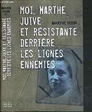 Moi, Marthe, juive et résistante derrière les lignes ennemies