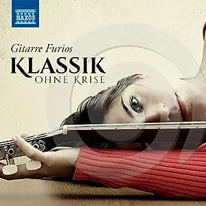 Klassik Ohne Krise: Gitarre Furios [Import anglais]