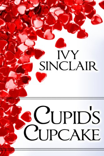 Cupid's Cupcake: (A Valentine's Day Short Story Romance) (English Edition) (Cupid Cupcake)