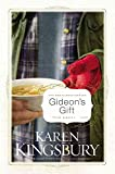(GIDEON'S GIFT ) BY Kingsbury, Karen (Author) Hardcover Published on (10 , 2002)