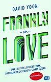 Frankly in Love: Frank liebt Joy. Joy liebt Frank. Das erzählen sie jedenfalls ihren Eltern.