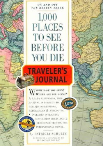 [1,000 Places to See Before You Die] (By: Patricia Schultz) [published: July, 2005]