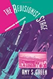 The Revisionist Stage: American Directors Reinvent the Classics (Cambridge Studies in American Theatre and Drama) by Amy S. Green (2006-11-02)