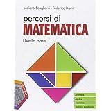 Percorsi di matematica. Livello base. Con e-book. Con espansione online. Per le Scuole superiori. Con DVD-ROM