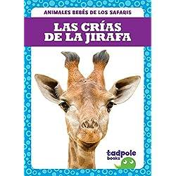 Las Crias de la Jirafa (Giraffe Calves) (Animales Bebes de Los Safaris (Safari Babies))