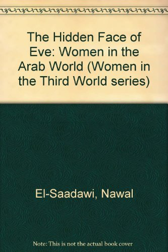 The Hidden Face of Eve: Women in the Arab World (Women in the Third World series)
