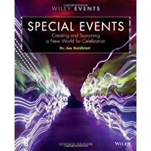 Special Events: Creating and Sustaining a New World for Celebration (The Wiley Event Management Series) by Joe Goldblatt (28-Feb-2014) Hardcover