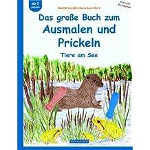 BROCKHAUSEN Bastelbuch Bd.4: Das große Buch zum Ausmalen und Prickeln: Tiere am See (Kleinste Entdecker)