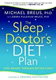 The Sleep Doctor's Diet Plan: Simple Rules for Losing Weight While You Sleep by Michael Breus (2012-05-22)