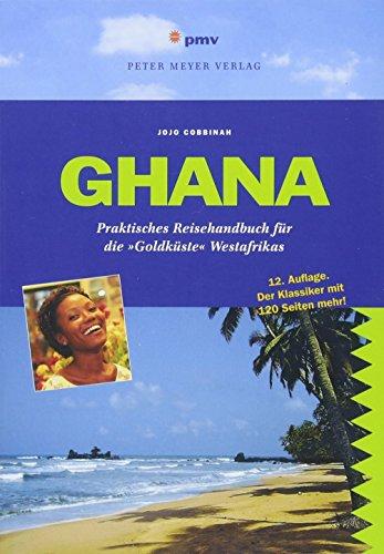 Ghana: Praktisches Reisehandbuch für die 'Goldküste' Westafrikas (Peter Meyer Reiseführer) (Peter Meyer Reiseführer / Landeskunde + Reisepraxis)