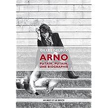 Arno : Putain, putain, une biographie