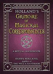 Holland's Grimoire of Magickal Correspondence: A Ritual Handbook (English Edition)