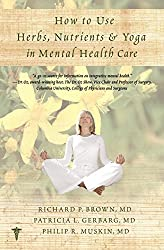 How to Use Herbs, Nutrients, and Yoga for Mental Health by Richard P. Brown (2012-02-07)