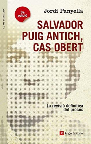 Salvador Puig Antich, Cas Obert (El fil d'Ariadna) por Jordi Panyella Ferreres
