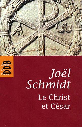 Le Christ et César par Joël Schmidt