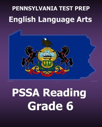 PENNSYLVANIA TEST PREP English Language Arts PSSA Reading Grade 6: Covers the Pennsylvania Core Standards (PCS) by Test Master Press Pennsylvania (2015-11-12)