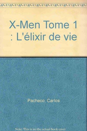 X-Men Tome 1 : L'élixir de vie