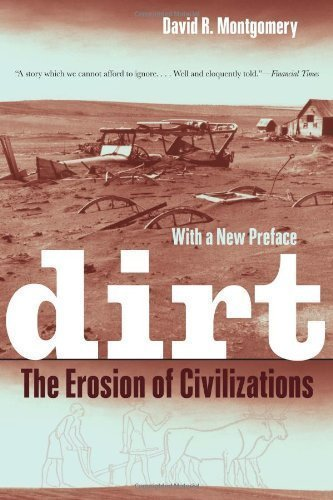 Dirt: The Erosion of Civilizations by Montgomery, David R. Reprint Edition [Paperback(2012)]